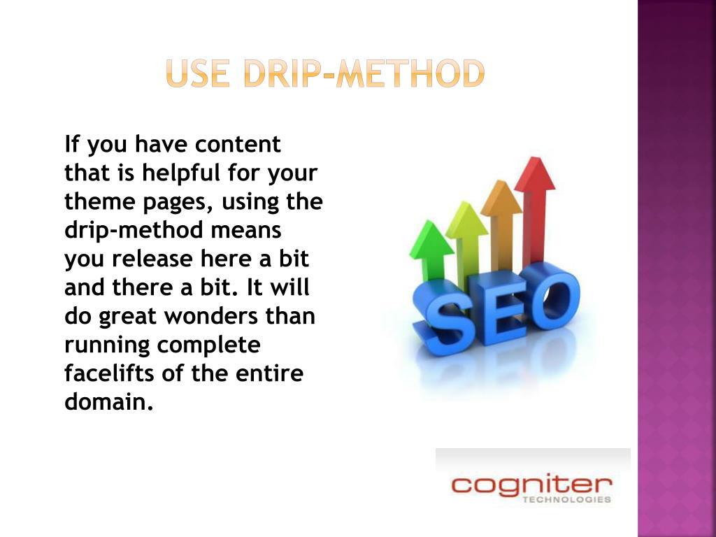 use drip-method