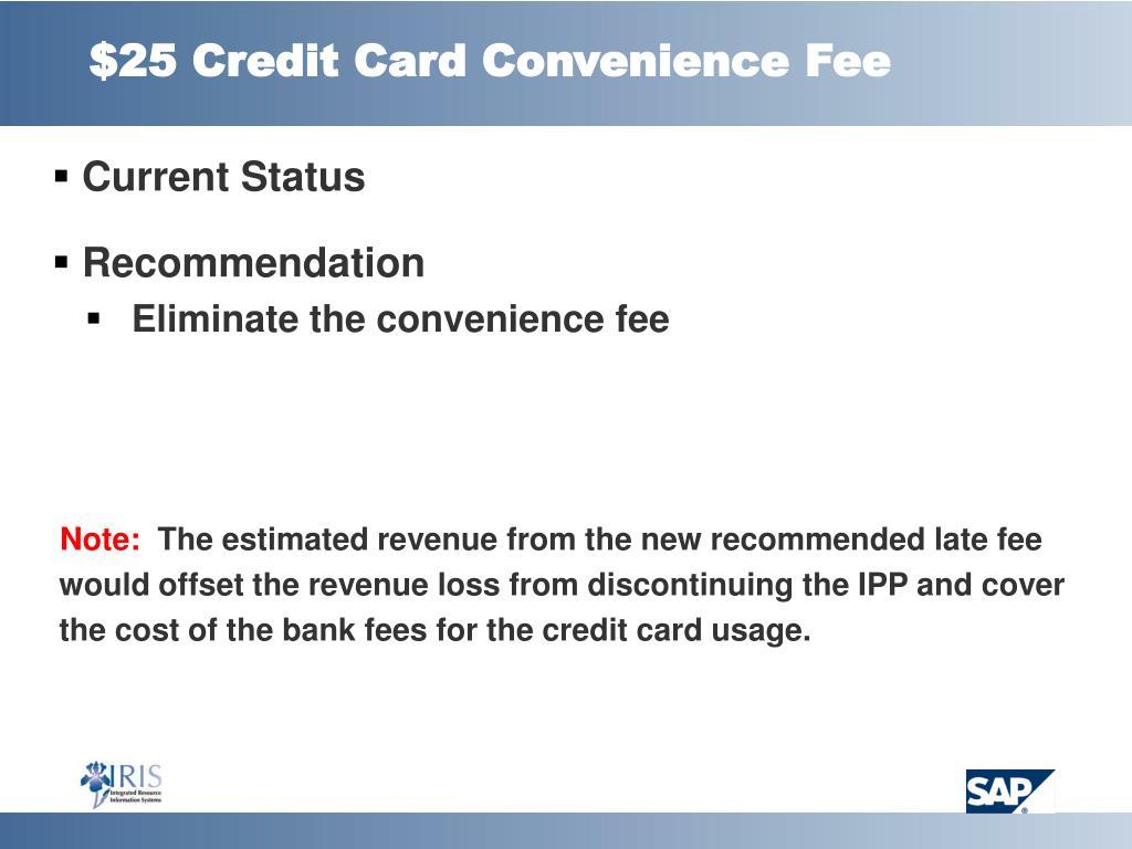 $25 Credit Card Convenience Fee