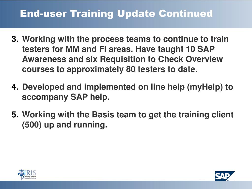 End-user Training Update Continued