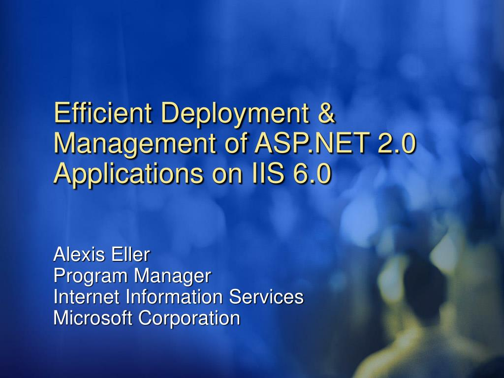 efficient deployment management of asp net 2 0 applications on iis 6 0