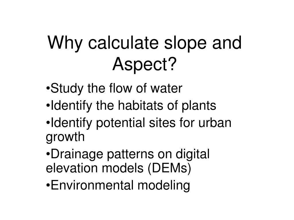 why calculate slope and aspect
