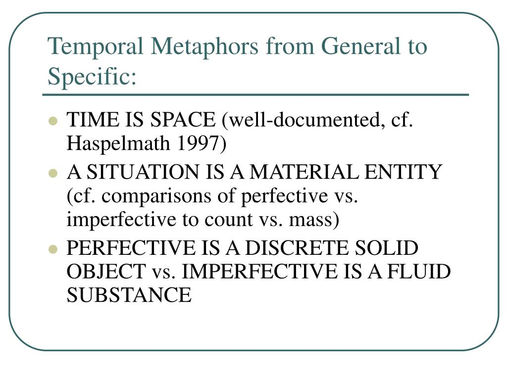 Temporal Metaphors from General to Specific: