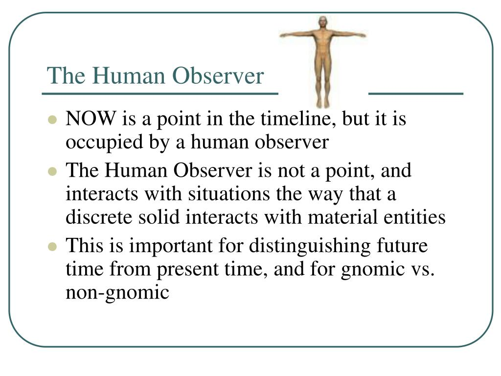 The Human Observer
