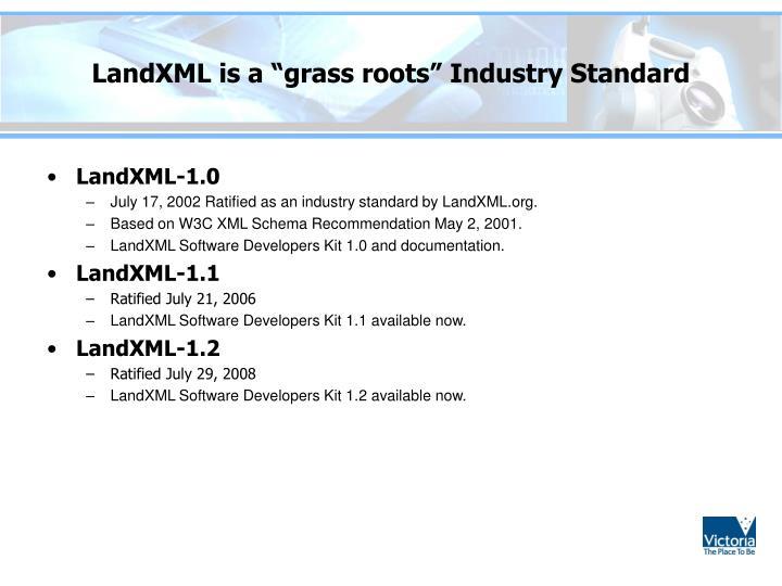 "LandXML is a ""grass roots"" Industry Standard"
