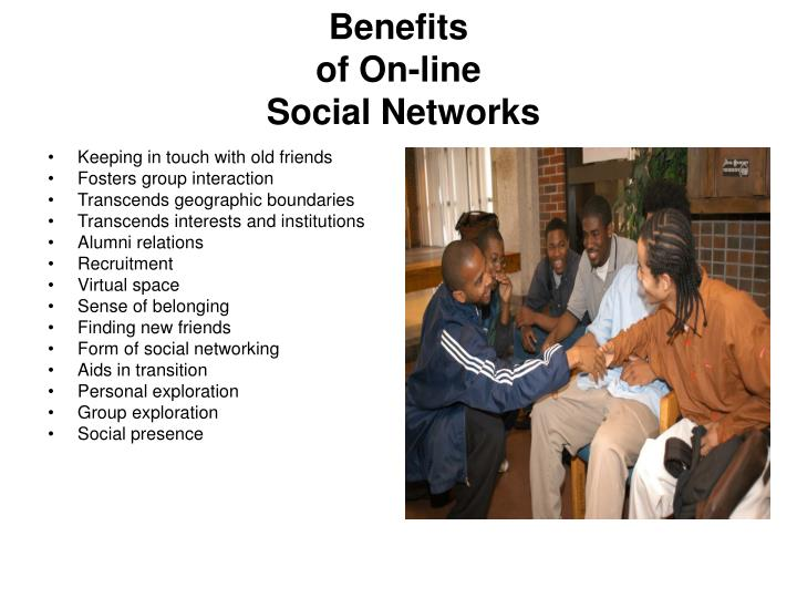 Benefits of on line social networks l.jpg