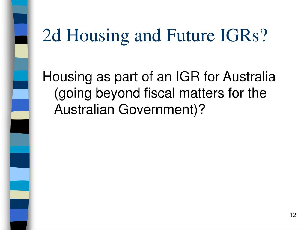 2d Housing and Future IGRs?