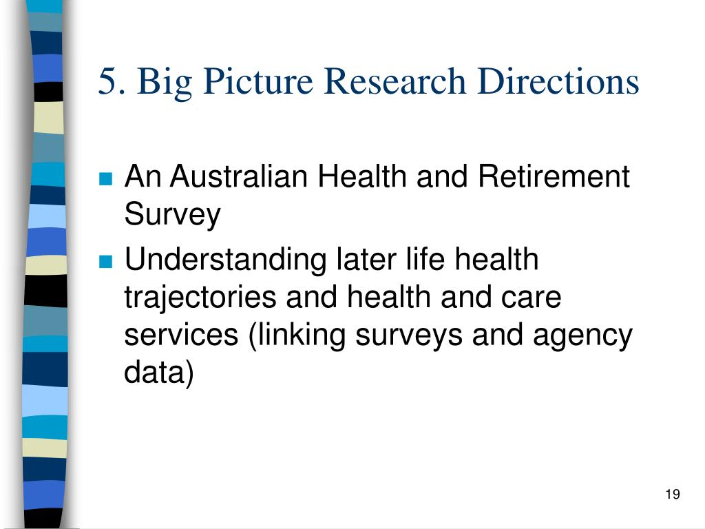 5. Big Picture Research Directions