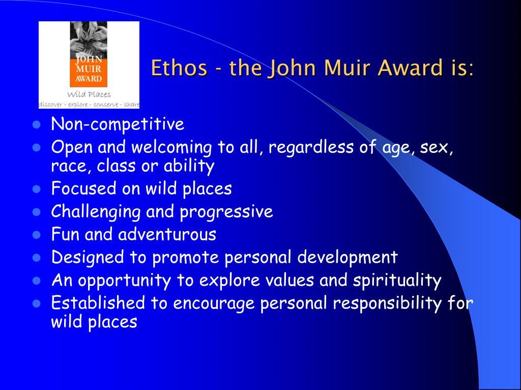 Ethos - the John Muir Award is:
