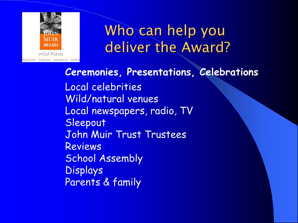 Who can help you deliver the Award?
