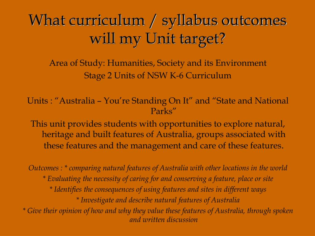 What curriculum / syllabus outcomes will my Unit target?