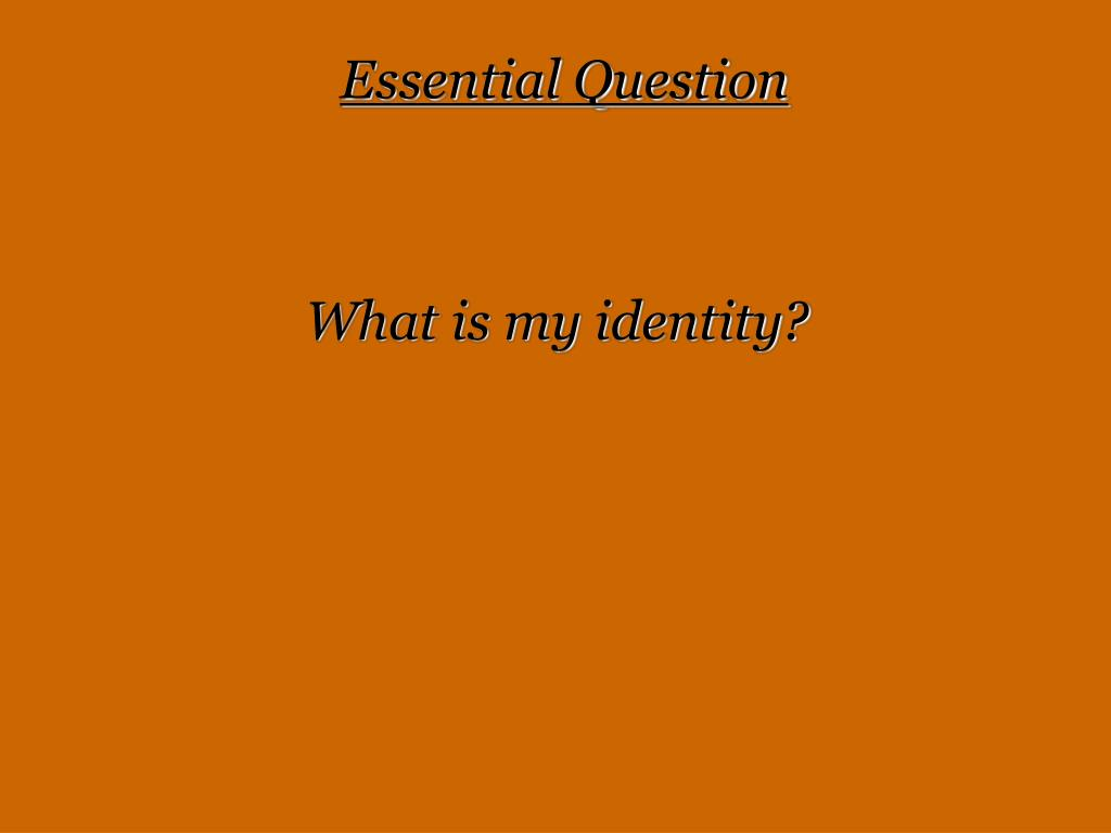 What is my identity?