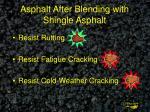 asphalt after blending with shingle asphalt