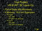 trial project us 61 67 st louis co