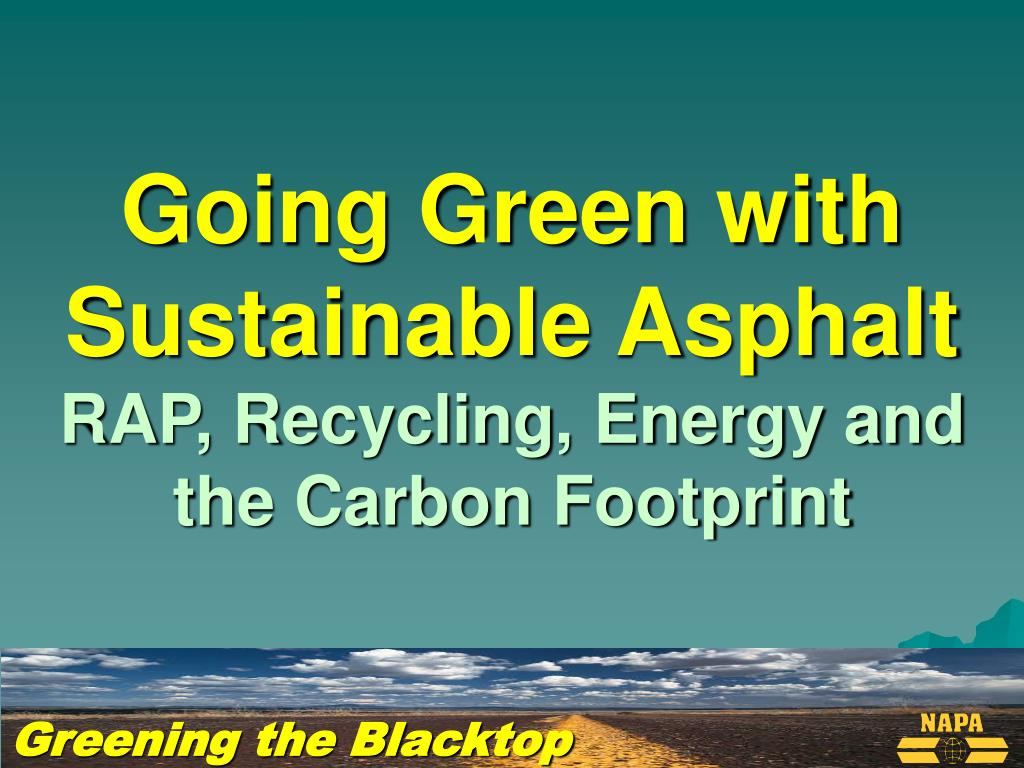 Going Green with Sustainable Asphalt