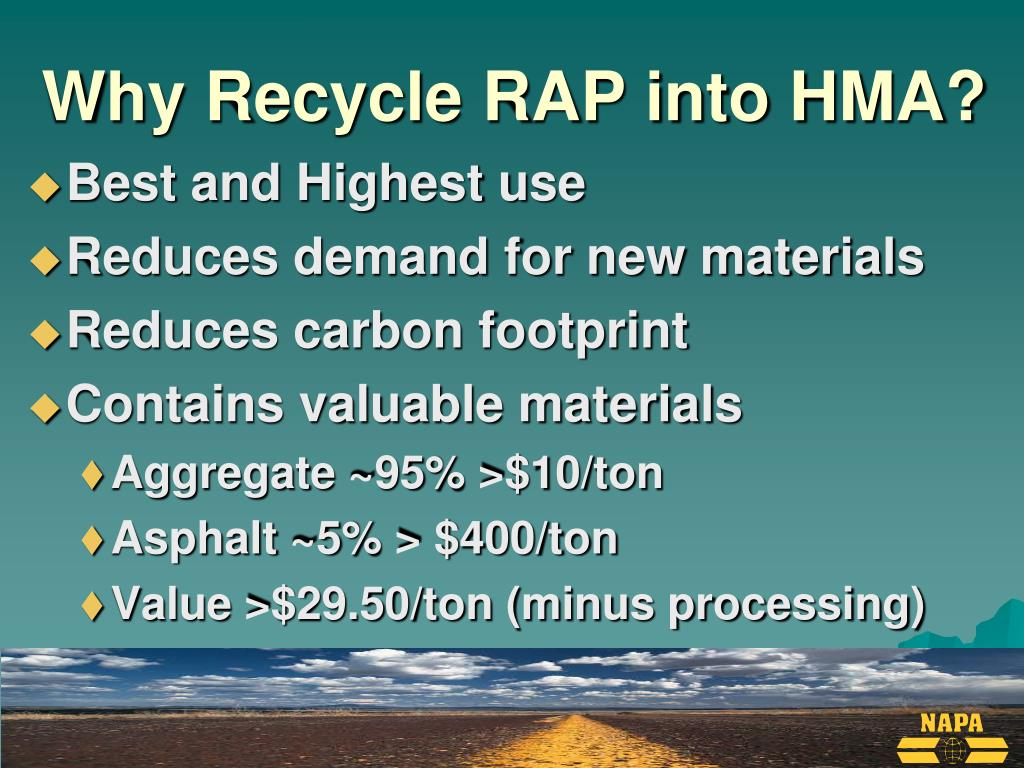 Why Recycle RAP into HMA?