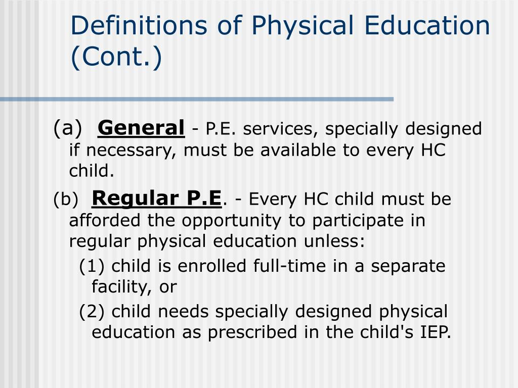Definitions of Physical Education (Cont.)