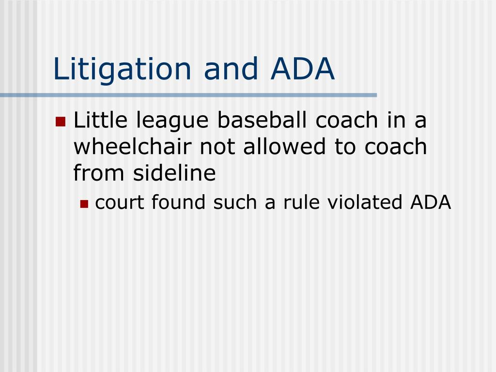 Litigation and ADA