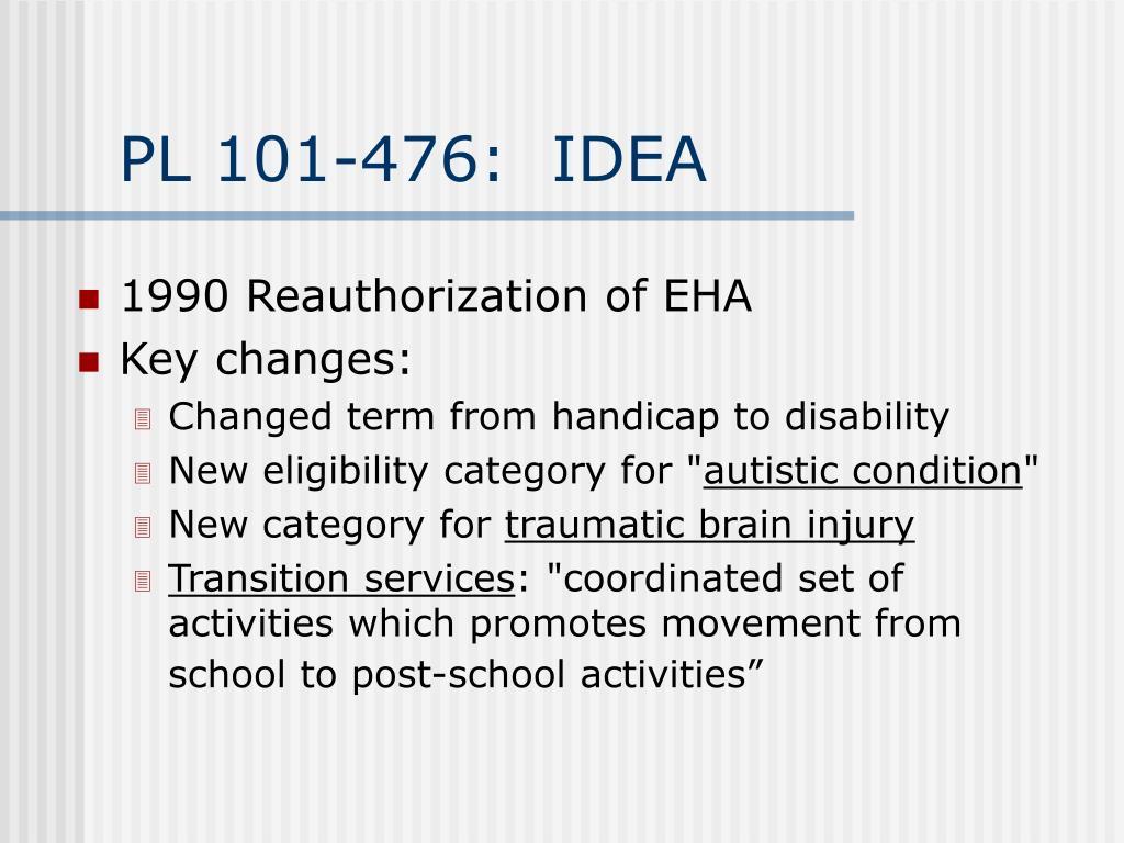 PL 101-476:  IDEA