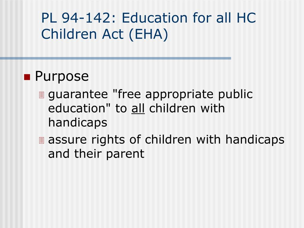 PL 94-142: Education for all HC Children Act (EHA)