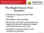 the bright futures visit includes