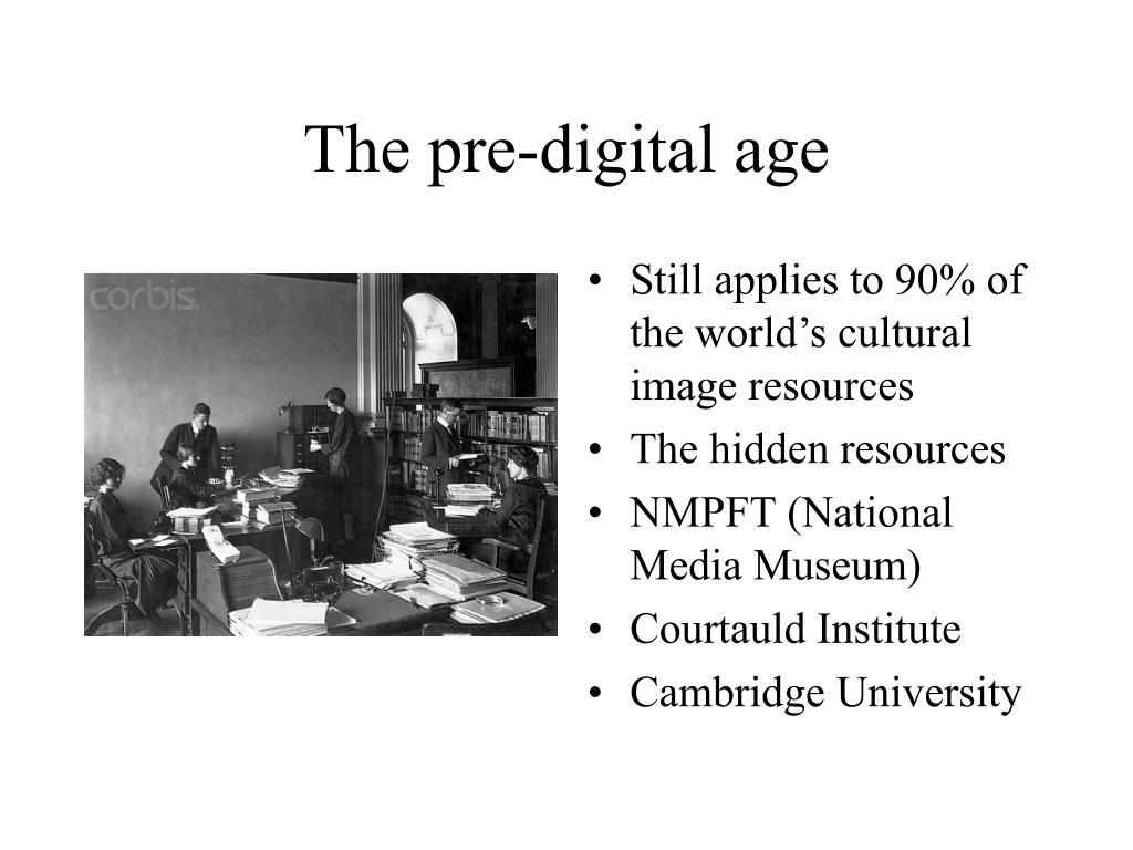 The pre-digital age