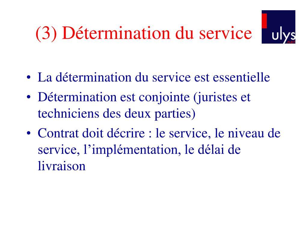 (3) Détermination du service