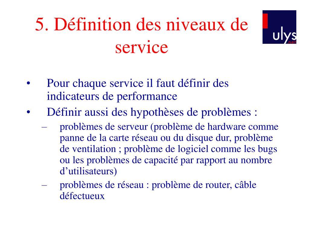 5. Définition des niveaux de service