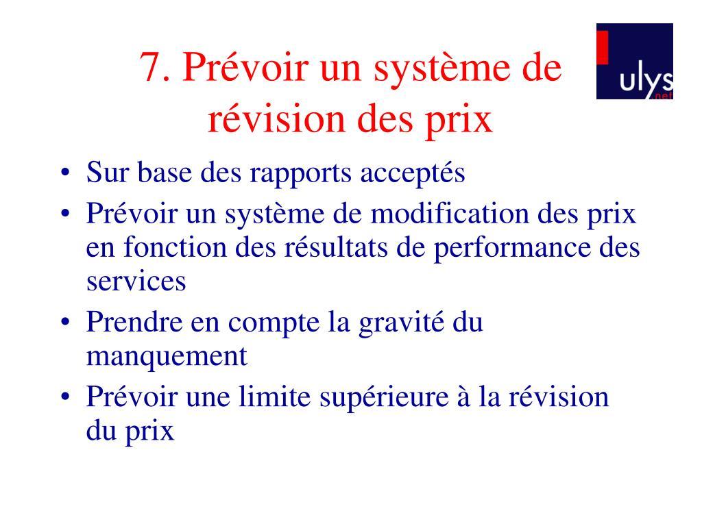 7. Prévoir un système de
