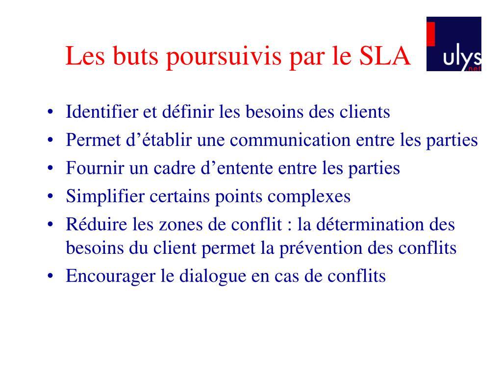 Les buts poursuivis par le SLA