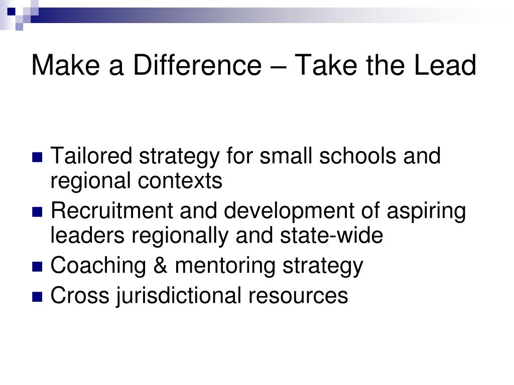 Make a Difference – Take the Lead