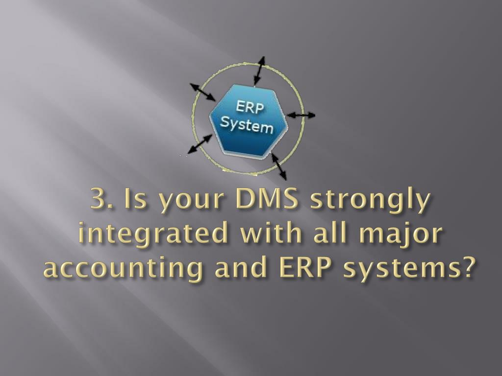 3. Is your DMS strongly integrated with all major accounting and ERP systems?