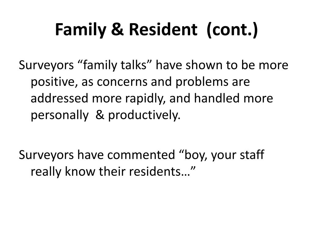 Family & Resident  (cont.)