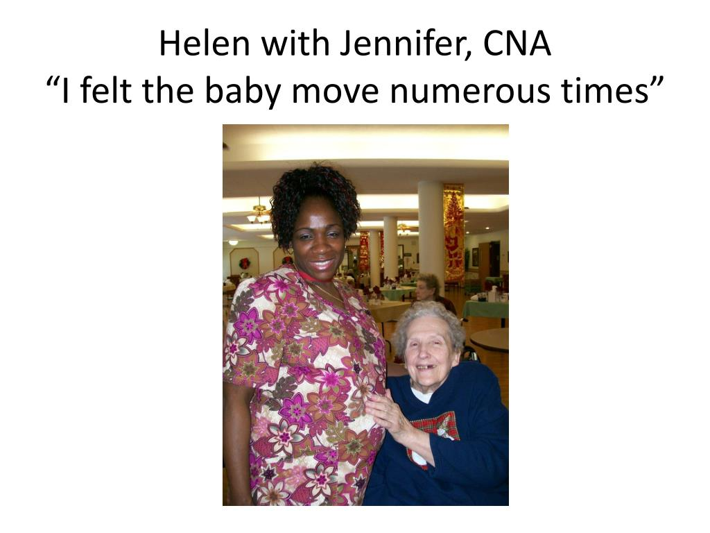 Helen with Jennifer, CNA