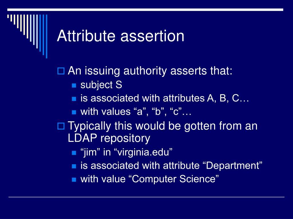 Attribute assertion