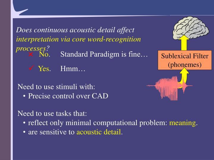 Does continuous acoustic detail affect