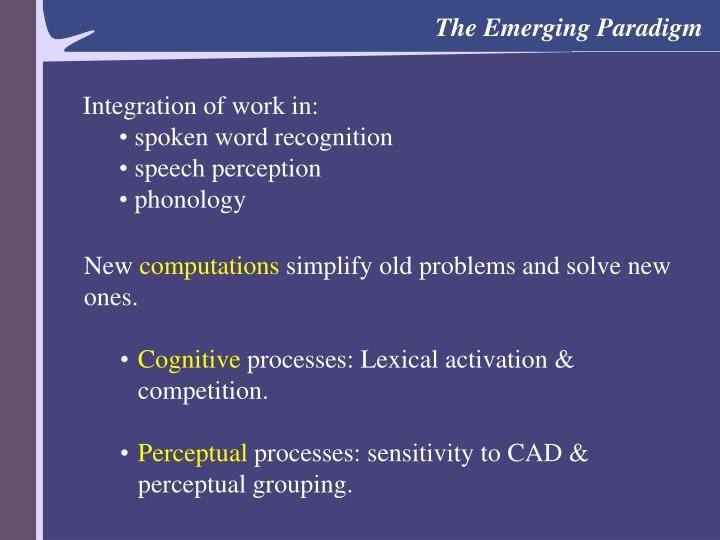 The Emerging Paradigm