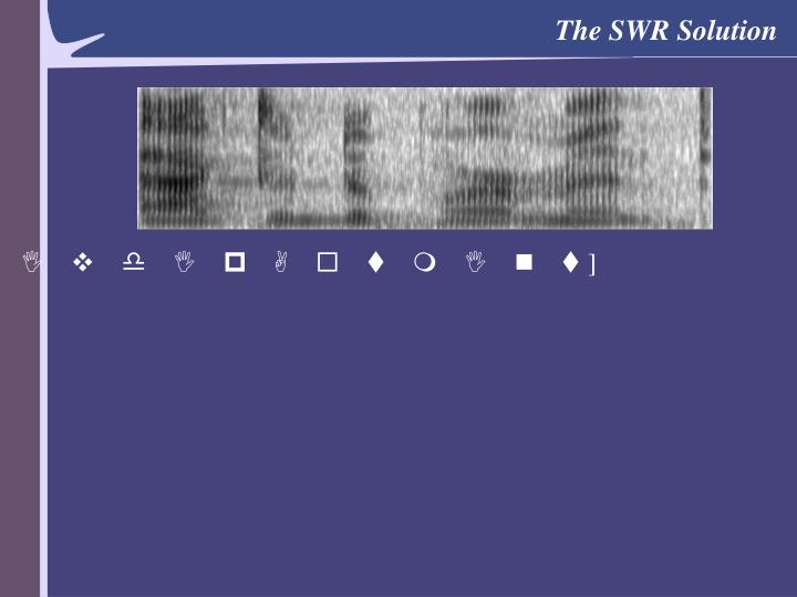 The SWR Solution