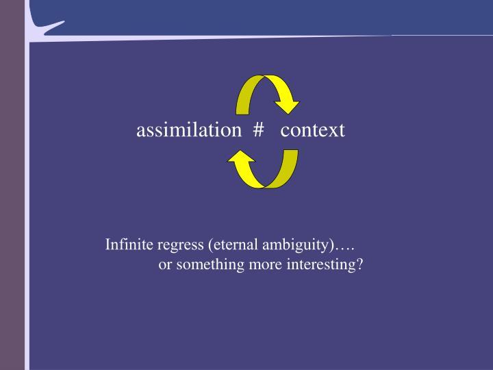 assimilation  #   context
