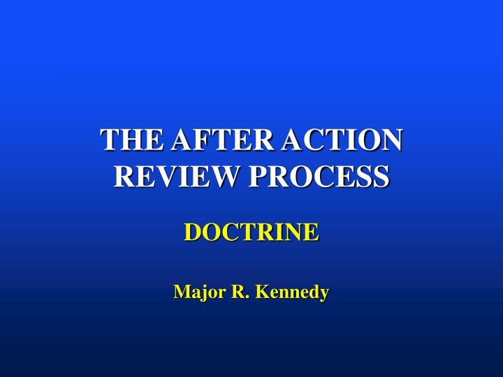 The after action review process