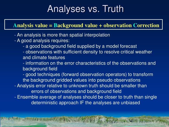 Analyses vs. Truth