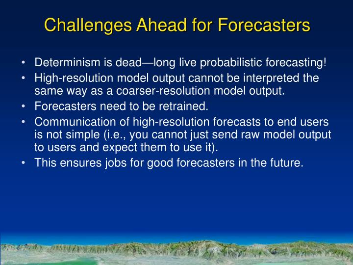 Challenges Ahead for Forecasters