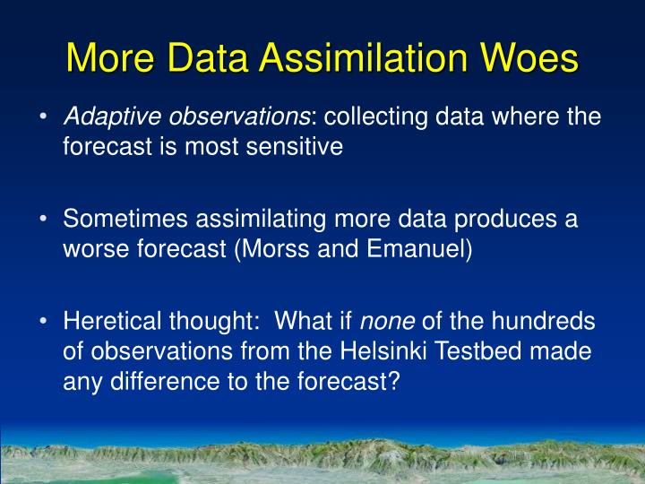 More Data Assimilation Woes