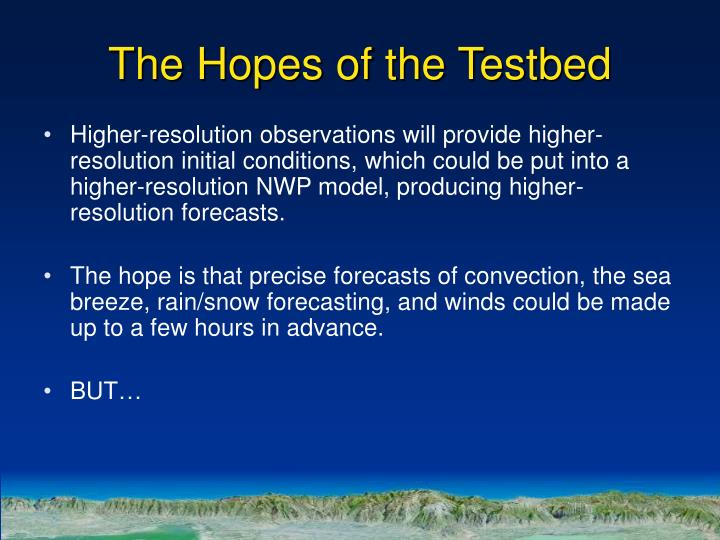 The Hopes of the Testbed