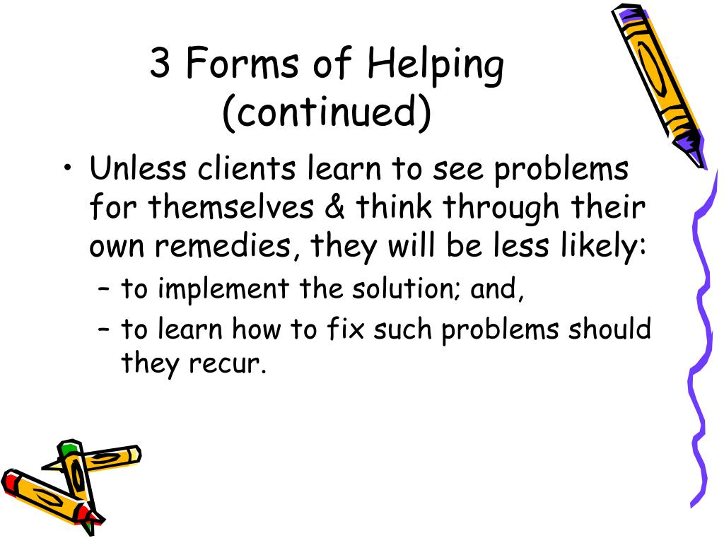 3 Forms of Helping (continued)