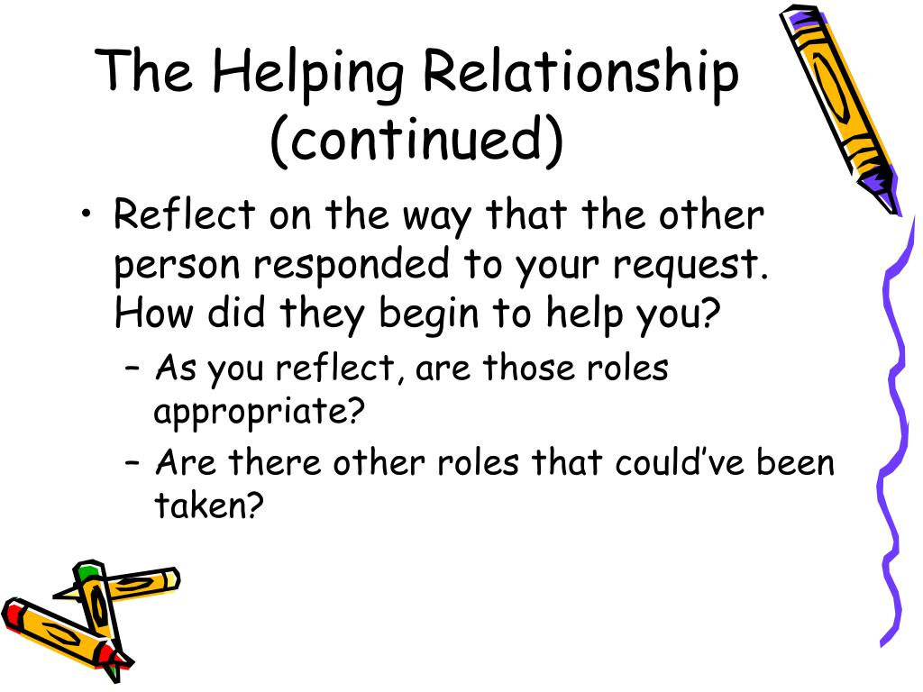The Helping Relationship (continued)