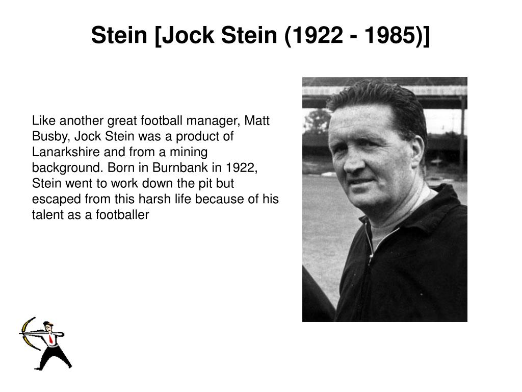 Stein [Jock Stein (1922 - 1985)]
