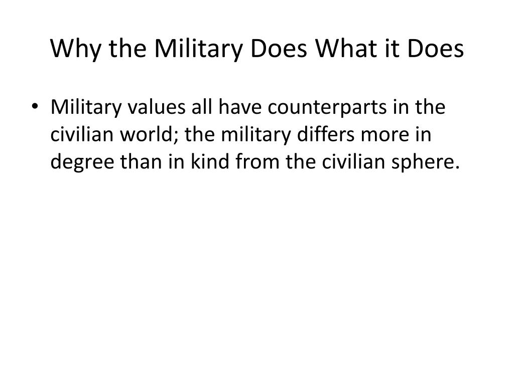 Why the Military Does What it Does
