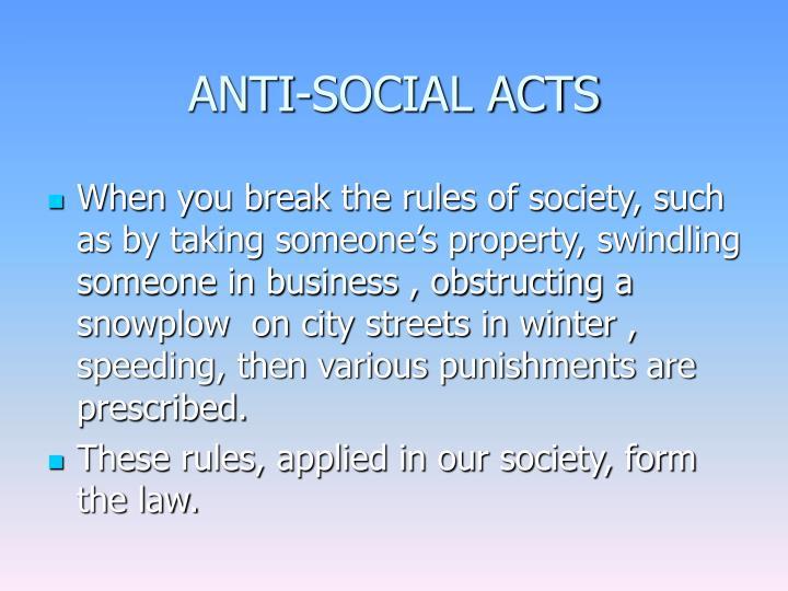 ANTI-SOCIAL ACTS