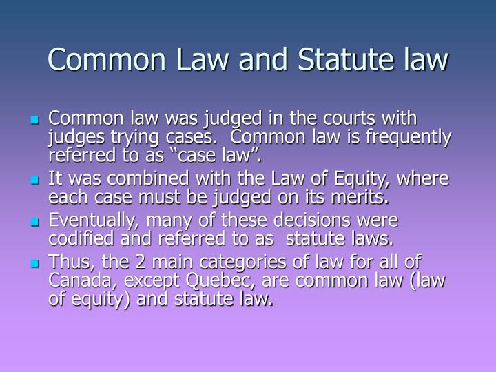 Common Law and Statute law