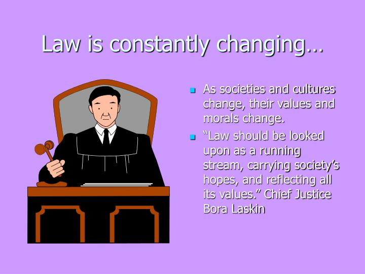 Law is constantly changing…